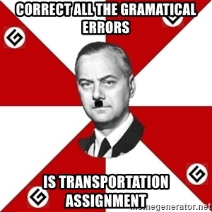 TheGrammarNazi - correct all the gramatical errors is transportation assignment