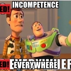 Toy Story Everywhere - incompetence everywhere