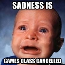 Very Sad Kid - Sadness is games class cancelled