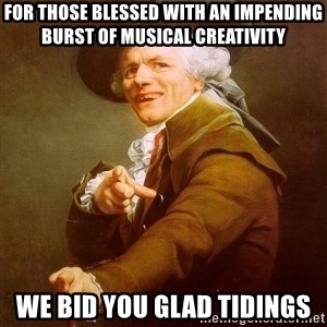Joseph Ducreux - For those blessed with an impending burst of musical creativity we bid you glad tidings
