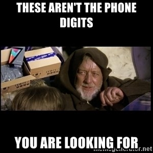 JEDI MINDTRICK - THESE AREN'T THE PHONE DIGITS YOU ARE LOOKING FOR
