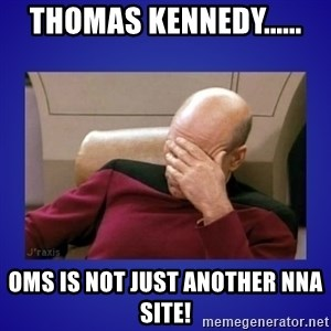 Picard facepalm  - Thomas Kennedy...... OMS is not just another NNA site!