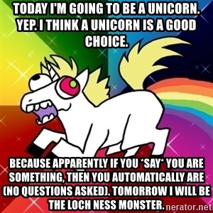 Lovely Derpy RP Unicorn - Today I'm going to be a unicorn. Yep. I think a unicorn is a good choice. Because apparently if you *say* you are something, then you automatically are (no questions asked). Tomorrow I will be the Loch Ness Monster.