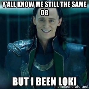 Tinichniy Loki - Y'all know me still the same OG But I been Loki