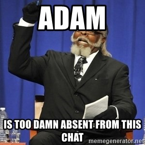 Rent Is Too Damn High - adam is too damn absent from this chat