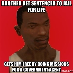 carl johnson - Brother get sentenced to jail for life gets him free by doing missions for a government agent