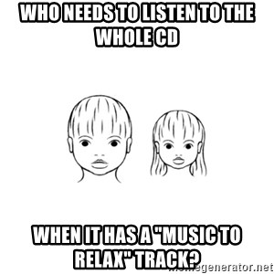 """The Purest People in the World - who needs to listen to the whole cd when it has a """"music to relax"""" track?"""