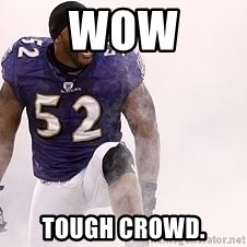 ray lewis - Wow tough Crowd.