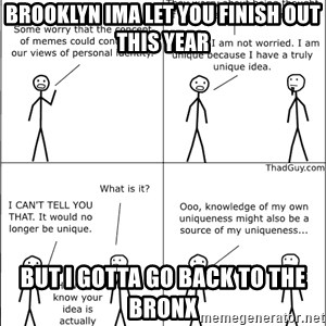 Memes - Brooklyn ima let you finish out this year But I gotta go back to the Bronx