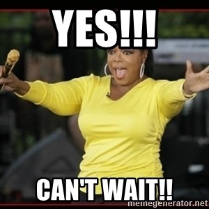 Overly-Excited Oprah!!!  - yes!!! can't wait!!