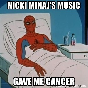 spiderman hospital - NICKI MINAJ's music gave me cancer