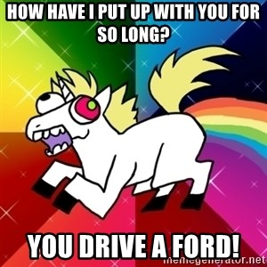 Lovely Derpy RP Unicorn - How have I put up with you for so long? You drive a ford!