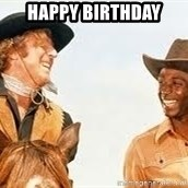 Blazing saddles - Happy Birthday