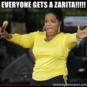 Overly-Excited Oprah!!!  - EVERYONE GETS A ZARITA!!!!!