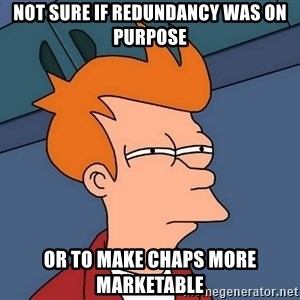 Futurama Fry - not sure if redundancy was on purpose or to make chaps more marketable
