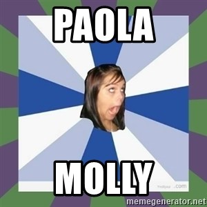 Annoying FB girl - paola molly