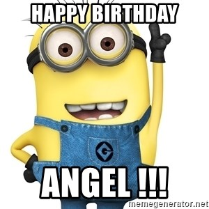 Despicable Me Minion - HAPPY BIRTHDAY ANGEL !!!