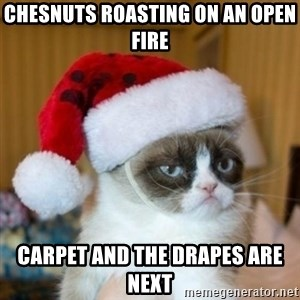 Grumpy Cat Santa Hat - Chesnuts roasting on an open fire Carpet and the drapes are next