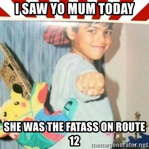 Pokemon Prodigy - i saw yo mum today she was the fatass on route 12