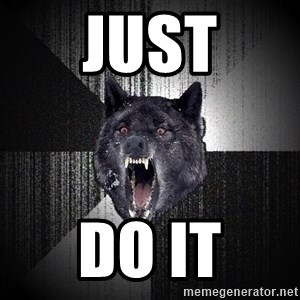 Insanity Wolf - just do it