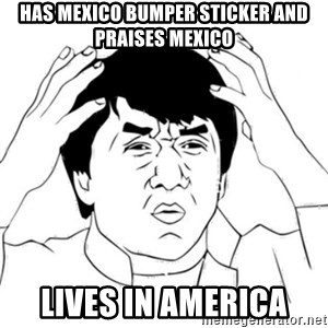 Jackie Chan face - HAS mexico bumper sticker and praises mexico lives in america