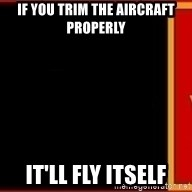 tui ad - If you trim the aircraft properly  it'll fly itself