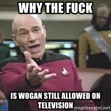 Picard Wtf - why the fuck is wogan still allowed on television