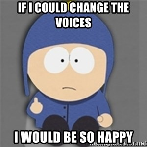 South Park Craig - IF I COULD CHANGE THE VOICES I WOULD BE SO HAPPY