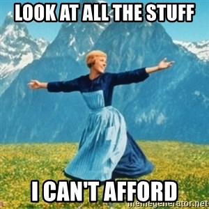 Sound Of Music Lady - Look at all the stuff i can't afford