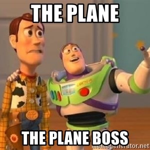 WoodyAndBuzz - the plane the plane boss