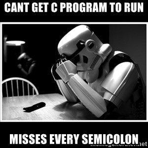 sad stormtrooper - Cant get C program to run Misses every semicolon
