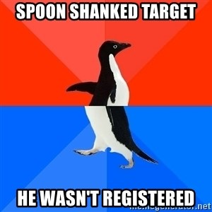 Socially Awkward Penguin (Red Top) - spoon shanked target he wasn't registered