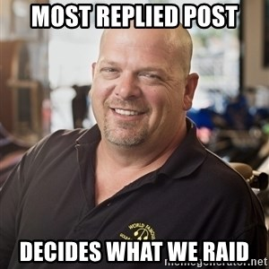 pawn stars hahah - Most replied post decides what we raid