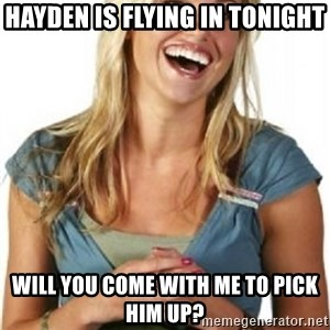 Friendzone Alice - Hayden is flying in tonight will you come with me to pick him up?