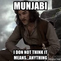Inigo Montoya Princess Bride - Munjabi I don not think it means...anything