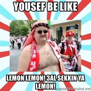 Kibic - yousef be like lemon lemon! 3al sekkin ya lemon!