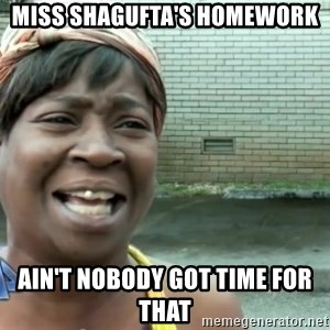 sweet brown ios - Miss shagufta's homework ain't nobody got time for that