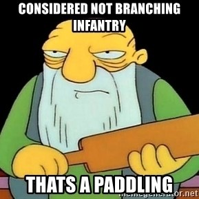 Now That's a Paddlin' - Considered Not Branching Infantry Thats A paddling
