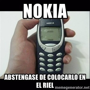 Niggas be like - NOKIA ABSTENGASE DE COLOCARLO EN EL RIEL