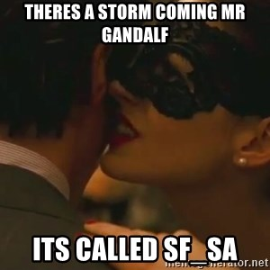 Storm Coming - THERES A STORM COMING MR GANDALF ITS CALLED SF_SA