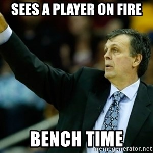 Kevin McFail Meme - sees a player on fire bench time