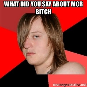 Bad Attitude Teen - WHat did you say about mcr bitch