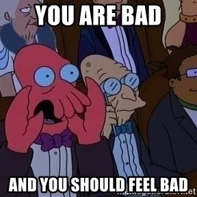 Zoidberg12312341234 - You are bad And you should feel bad