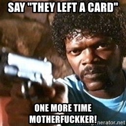 """Pulp Fiction - Say """"They left a card"""" One more time motherfuckker!"""