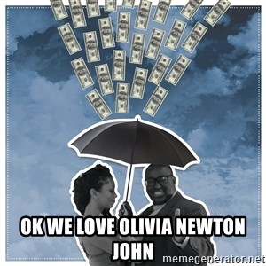 Al Roka -  ok we love olivia newton john
