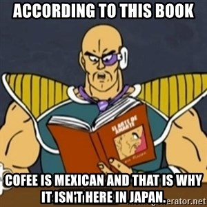 El Arte de Amarte por Nappa - according to this book cofee is mexican and that is why it isn't here in japan.