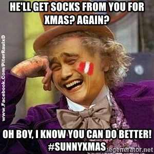 YaowonkaxDD - He'll get socks from you for xmas? Again? Oh boy, i know you can do better! #sunnyxmas
