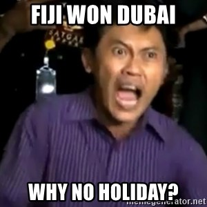 arya wiguna meme - fiji won dubai why no holiday?