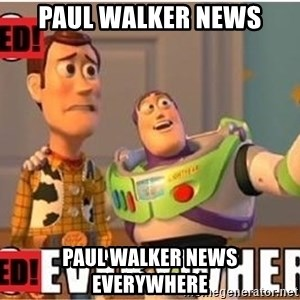 Toy Story Everywhere - Paul walker news Paul walker news everywhere
