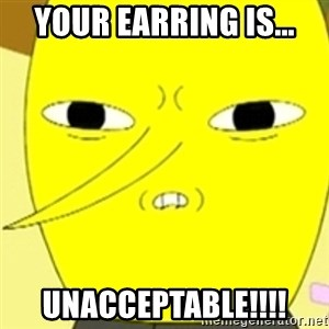 LEMONGRAB - Your earring is... unacceptable!!!!